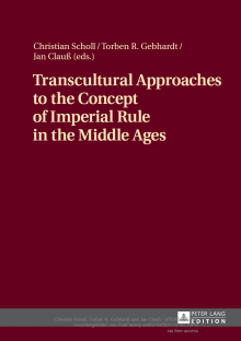 Cover Transcultural Approaches to the Concept of Imperial Rule in the Middle Ages